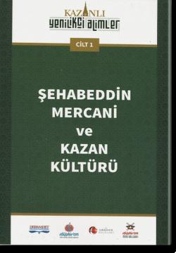 Шехабеддин Мерджани ве Казан культуры. Şehabeddin Mercani ve Kazan Kültürü